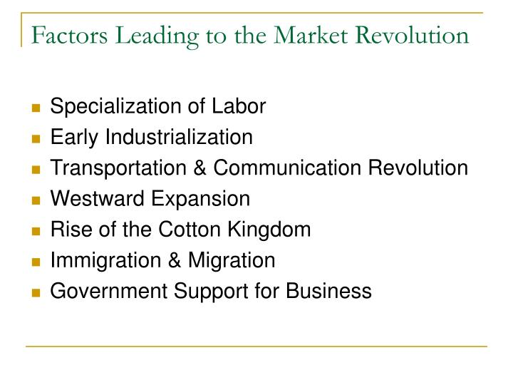 Factors leading to the market revolution