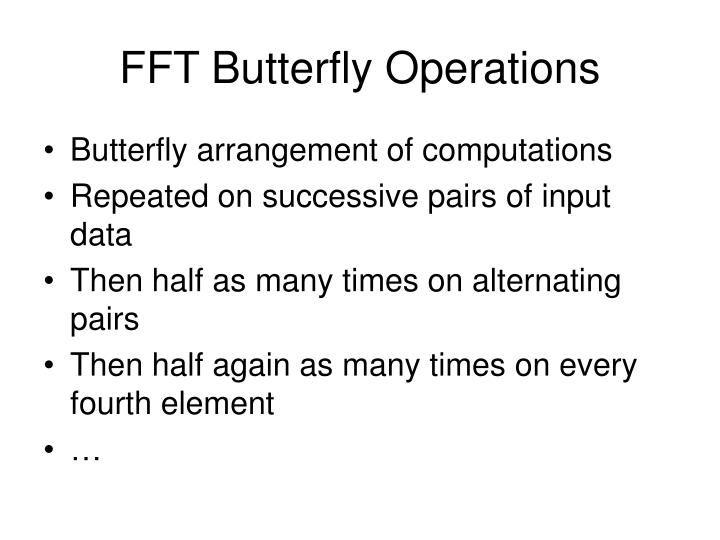FFT Butterfly Operations