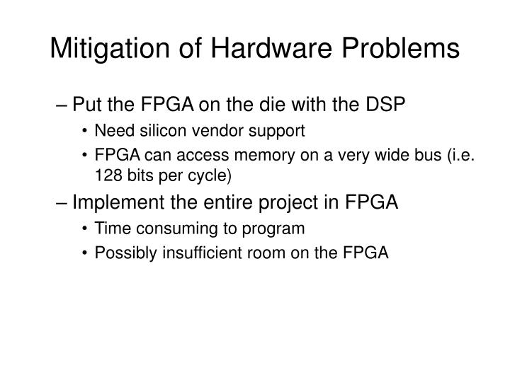 Mitigation of Hardware Problems
