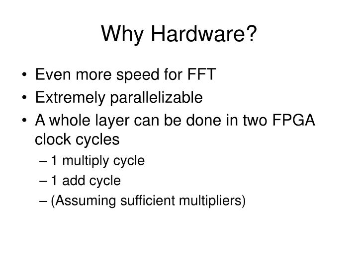 Why Hardware?