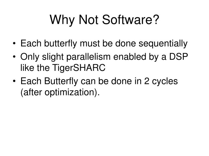 Why Not Software?