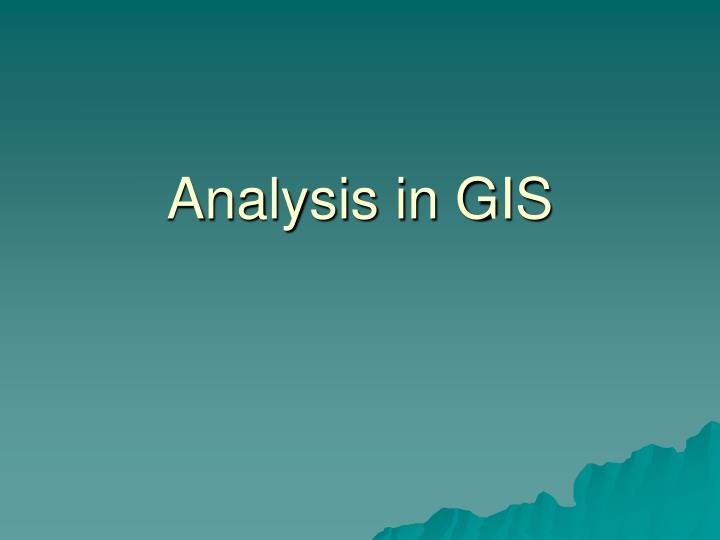 Analysis in GIS