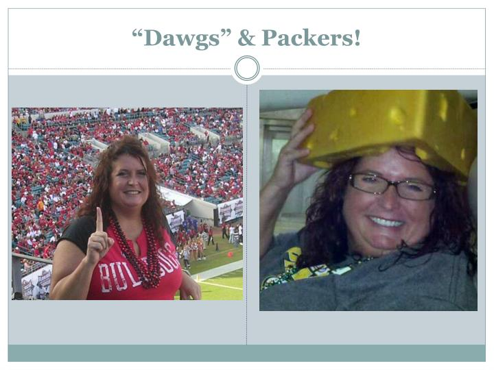 """Dawgs"" & Packers!"