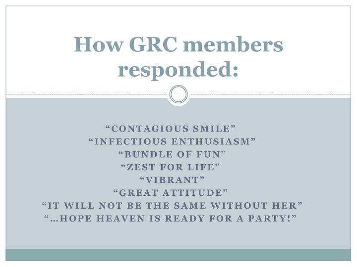 How GRC members responded: