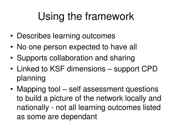 Using the framework
