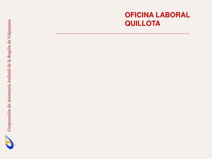 OFICINA LABORAL                                 QUILLOTA