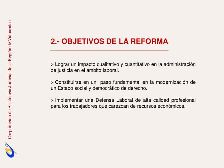 2.- OBJETIVOS DE LA REFORMA