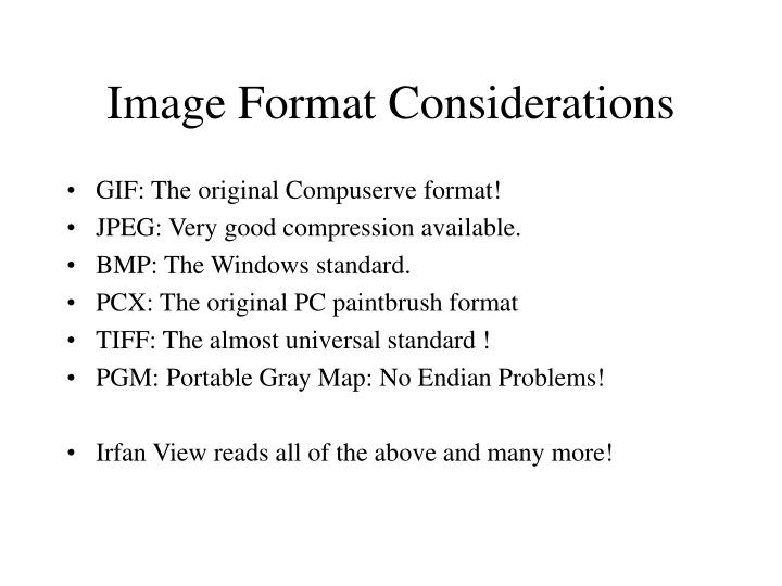 Image Format Considerations