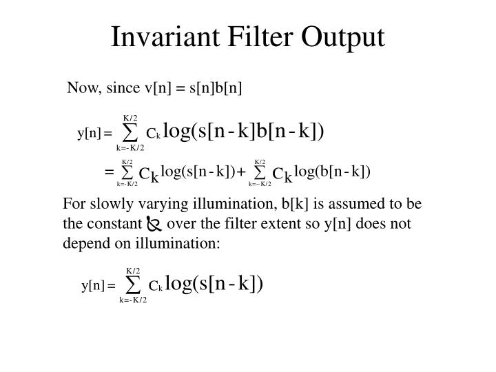 Invariant Filter Output