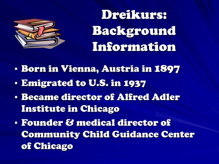 Dreikurs background information