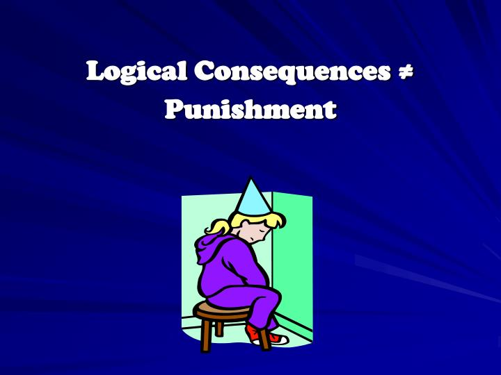 Logical Consequences ≠ Punishment