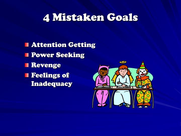 4 Mistaken Goals
