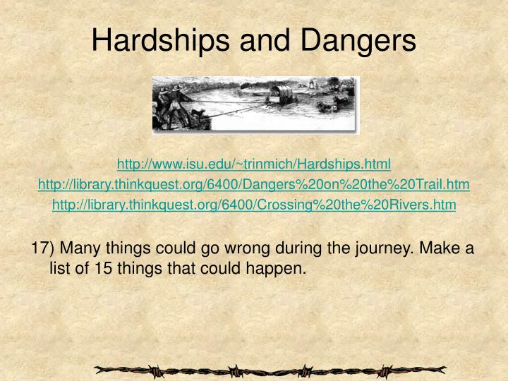 Hardships and Dangers