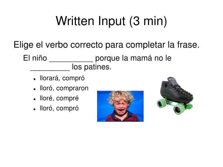 Written Input (3 min)