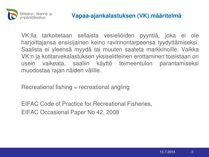 Vapaa-ajankalastuksen (VK) määritelmä