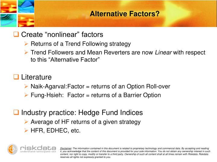 Alternative Factors?