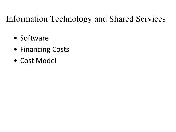 Information Technology and Shared Services