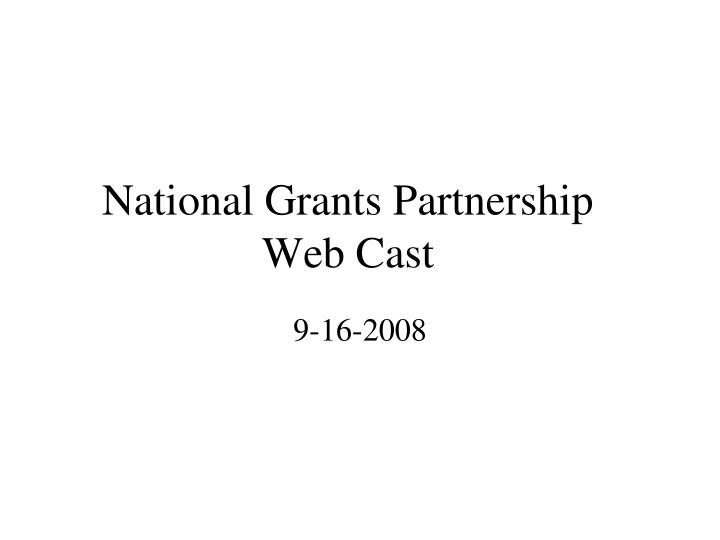 National Grants Partnership Web Cast