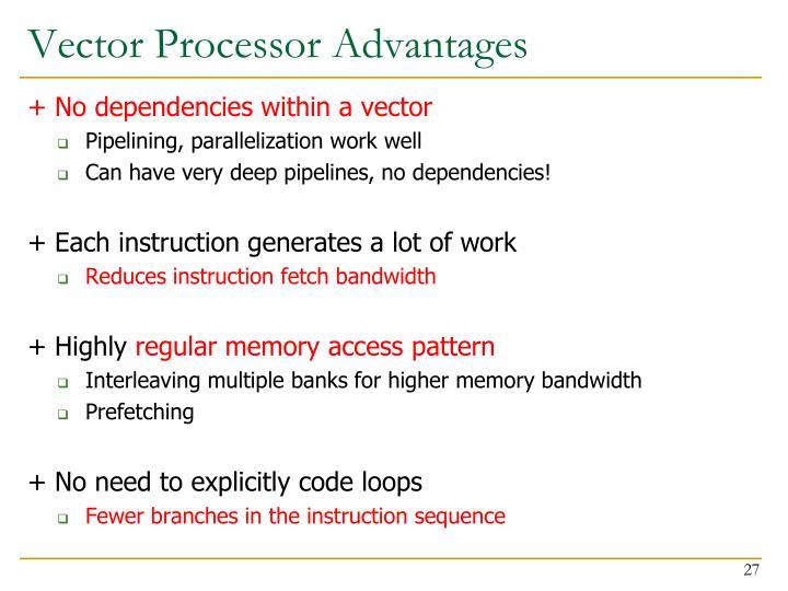 Vector Processor Advantages