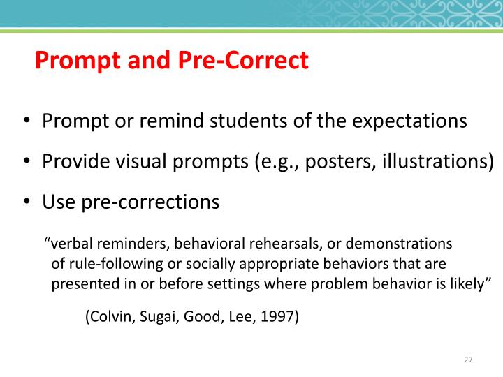 Prompt and Pre-Correct