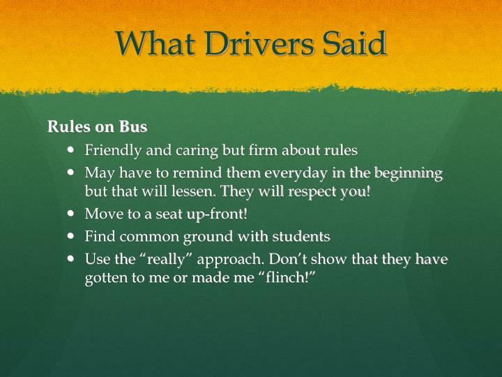 What Drivers Said