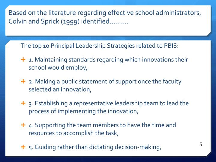 Based on the literature regarding effective school administrators, Colvin and Sprick (1999) identified……….