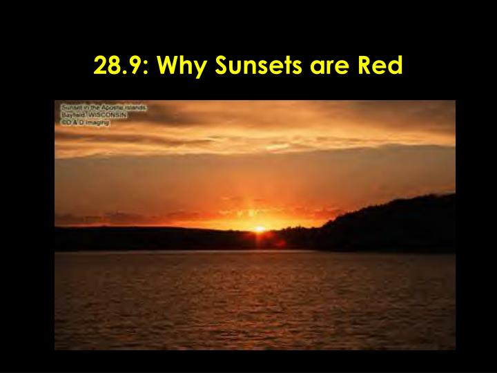 28.9: Why Sunsets are Red