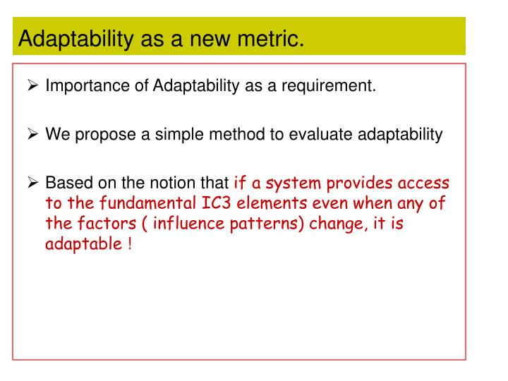 Adaptability as a new metric.