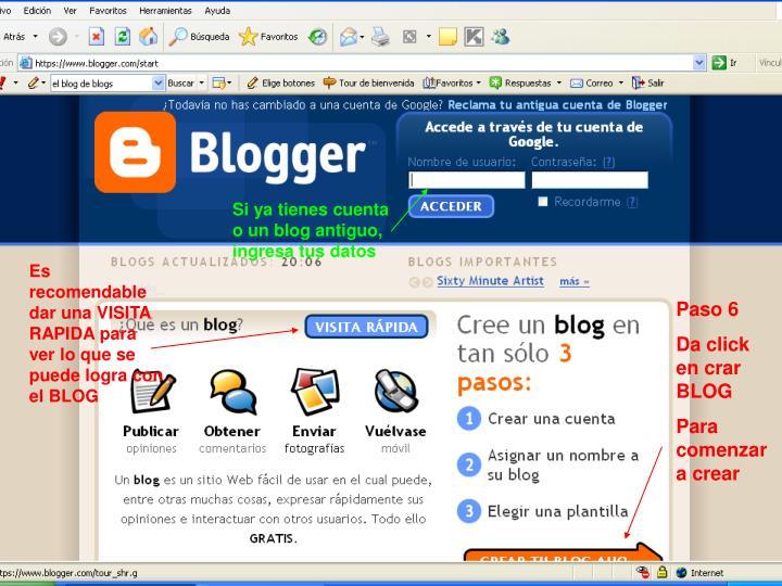 Si ya tienes cuenta o un blog antiguo, ingresa tus datos