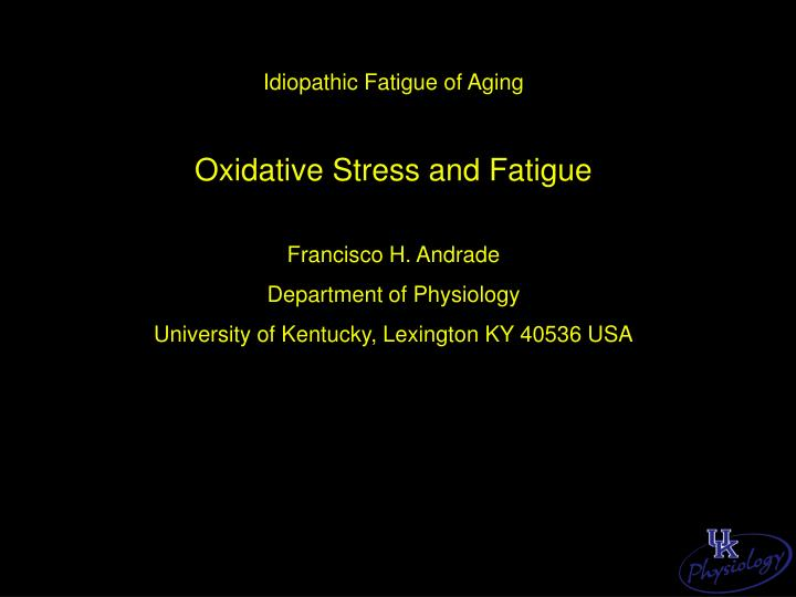 Idiopathic Fatigue of Aging