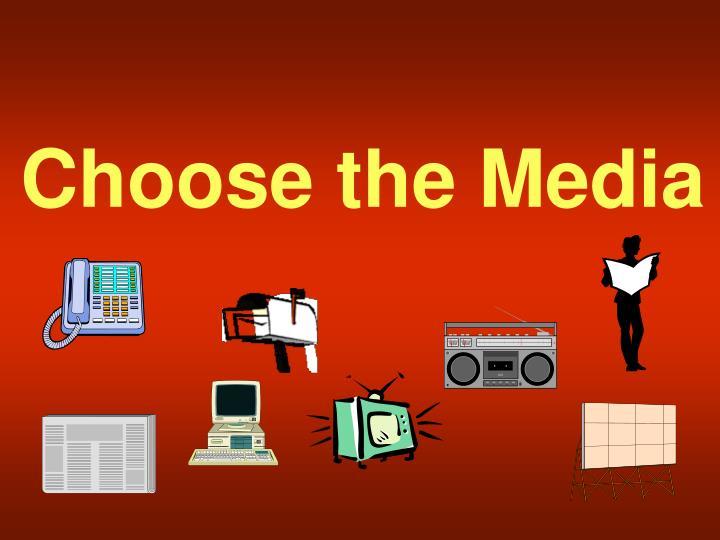 Choose the Media