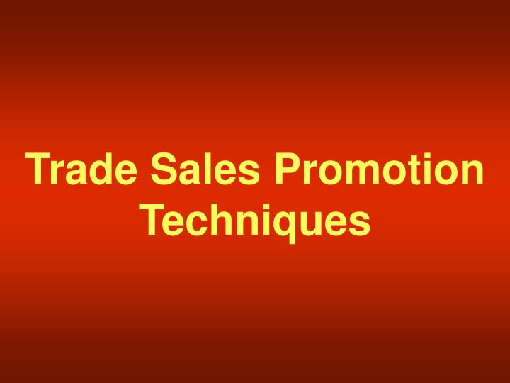 Trade Sales Promotion Techniques