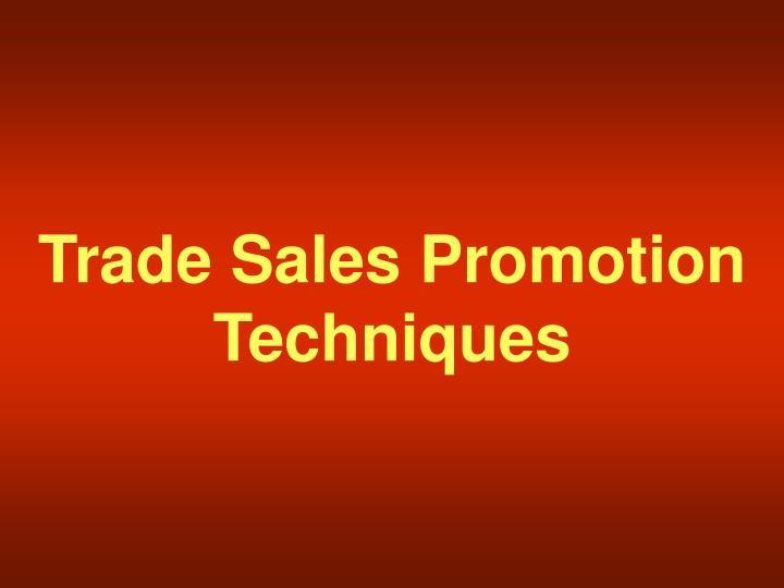 Trade Sales Promotion Techniques