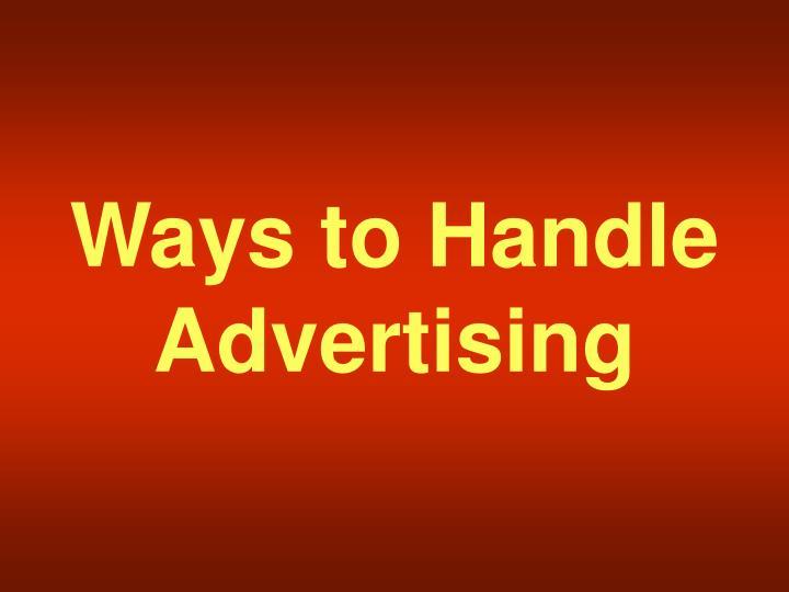 Ways to Handle Advertising