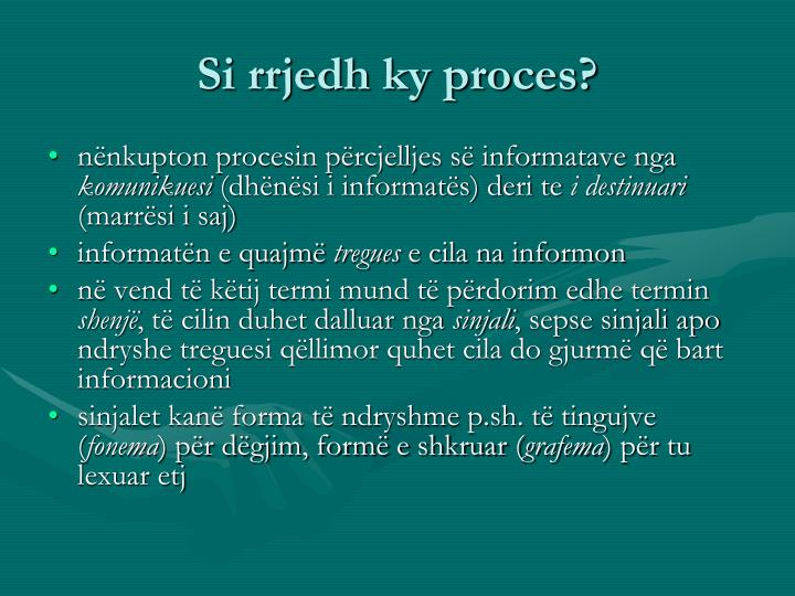 Si rrjedh ky proces?