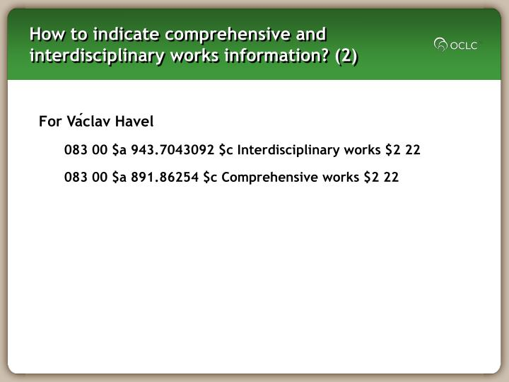 How to indicate comprehensive and interdisciplinary works information? (2)