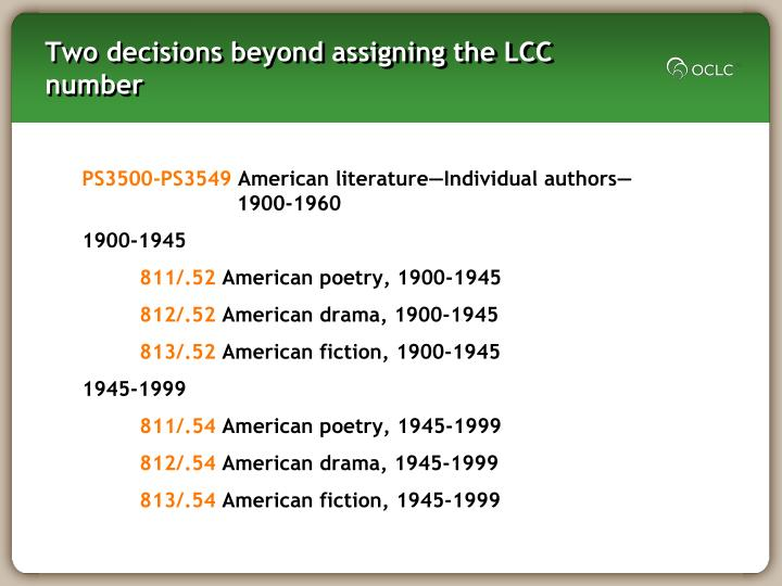 Two decisions beyond assigning the LCC number