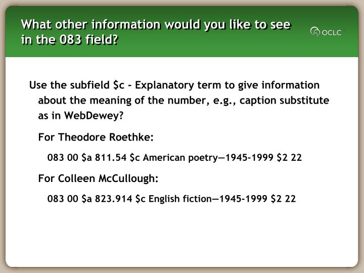 What other information would you like to see in the 083 field?