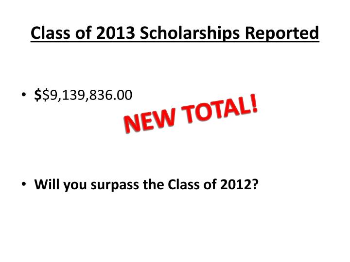 Class of 2013 scholarships reported