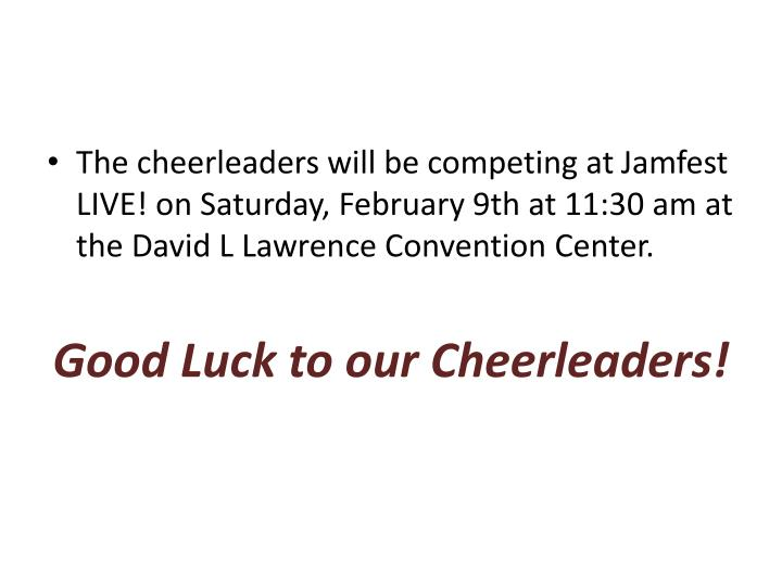 The cheerleaders will be competing at