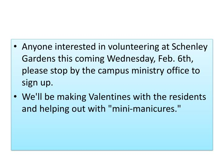 Anyone interested in volunteering at