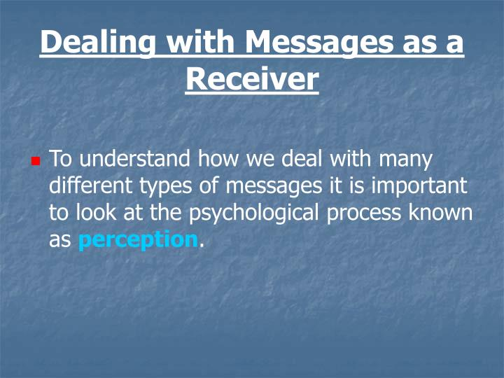 Dealing with Messages as a Receiver