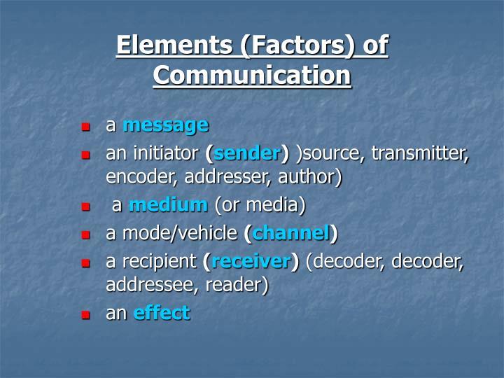 Elements (Factors) of Communication