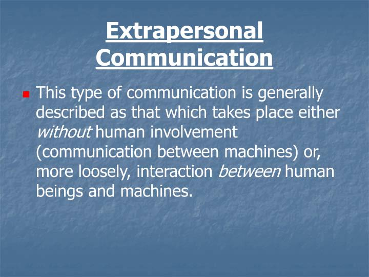 Extrapersonal Communication