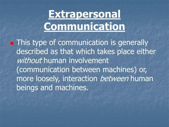 Extrapersonal Communication