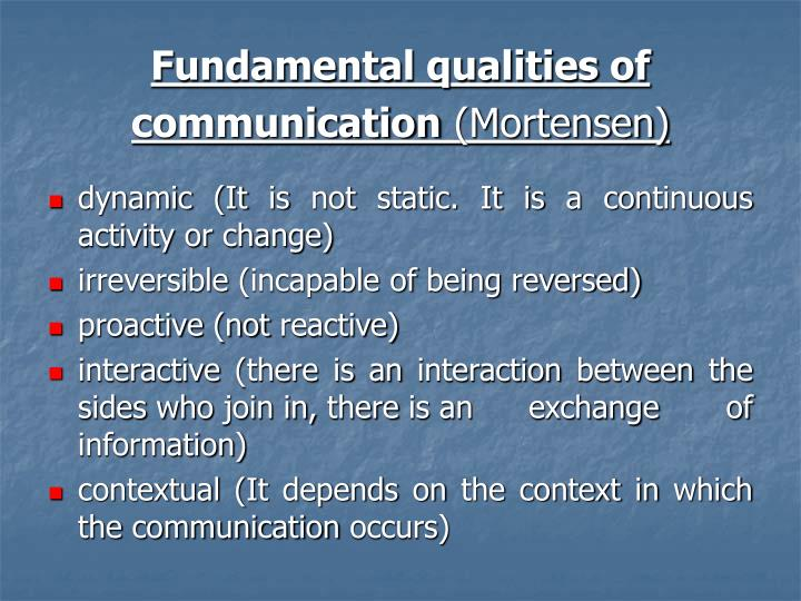Fundamental qualities of communication