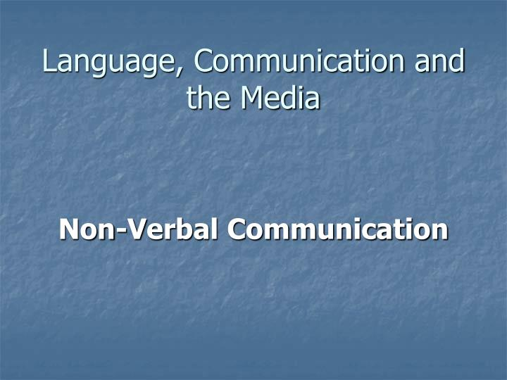 Language, Communication and the Media