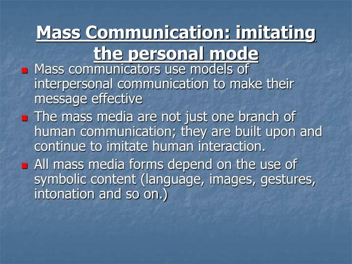 Mass Communication: imitating the personal mode