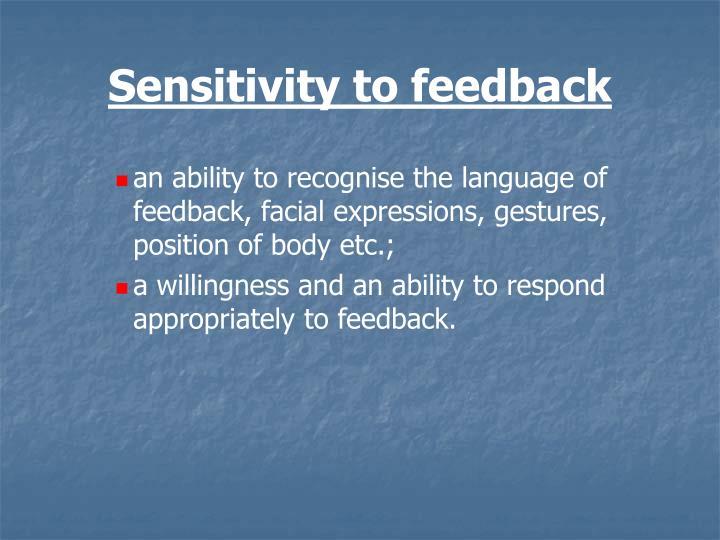 Sensitivity to feedback