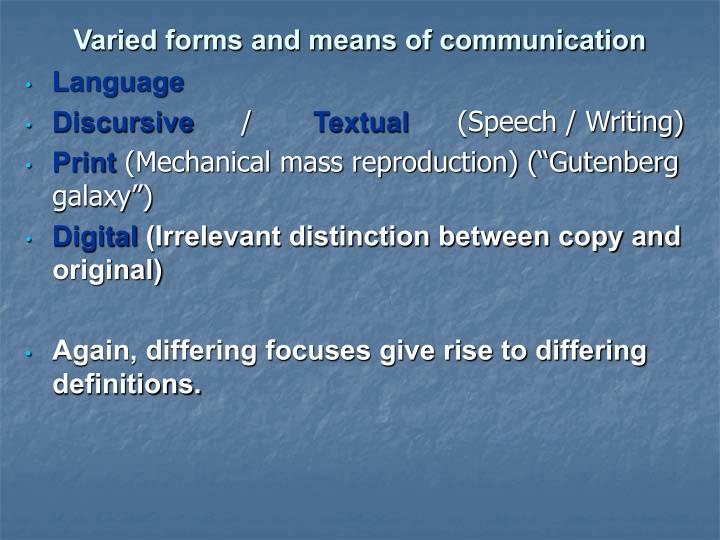 Varied forms and means of communication